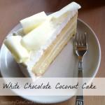 Layered Coconut White Chocolate Cake