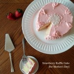 Strawberry Ruffle Cake {for Mother's Day}