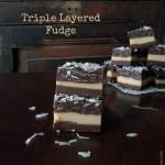Triple Layered Chocolate Fudge