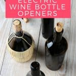 Best Electric Wine Bottle Openers of 2017