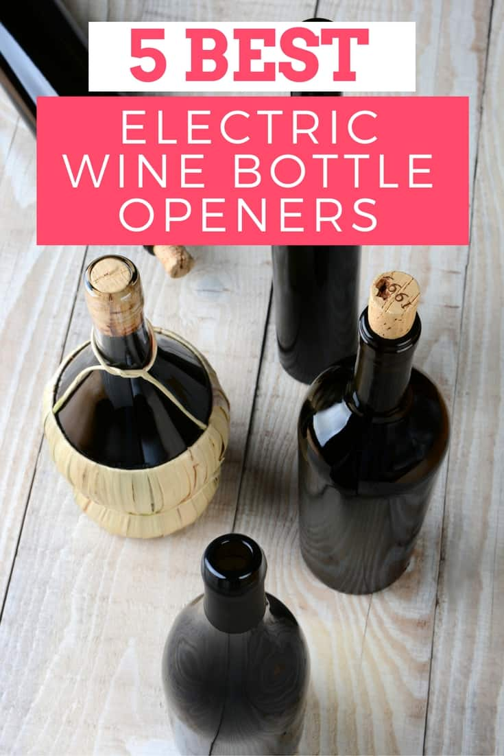 top 5 best electric wine bottle openers 2016 leelalicious. Black Bedroom Furniture Sets. Home Design Ideas