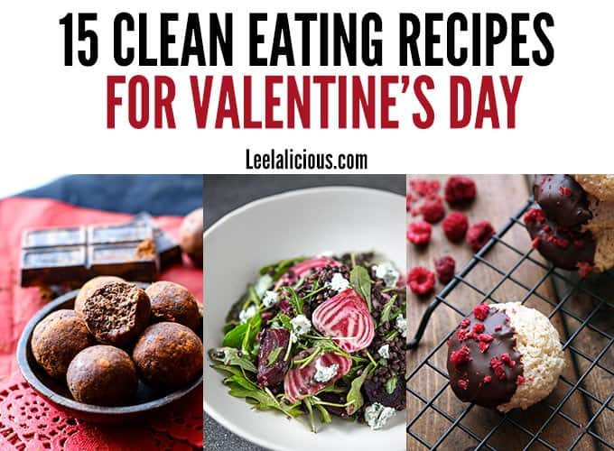 15 Clean Eating Valentine's Recipes - Click through to find the best clean eating recipes for romantic Valentine's breakfast, dinner and dessert.