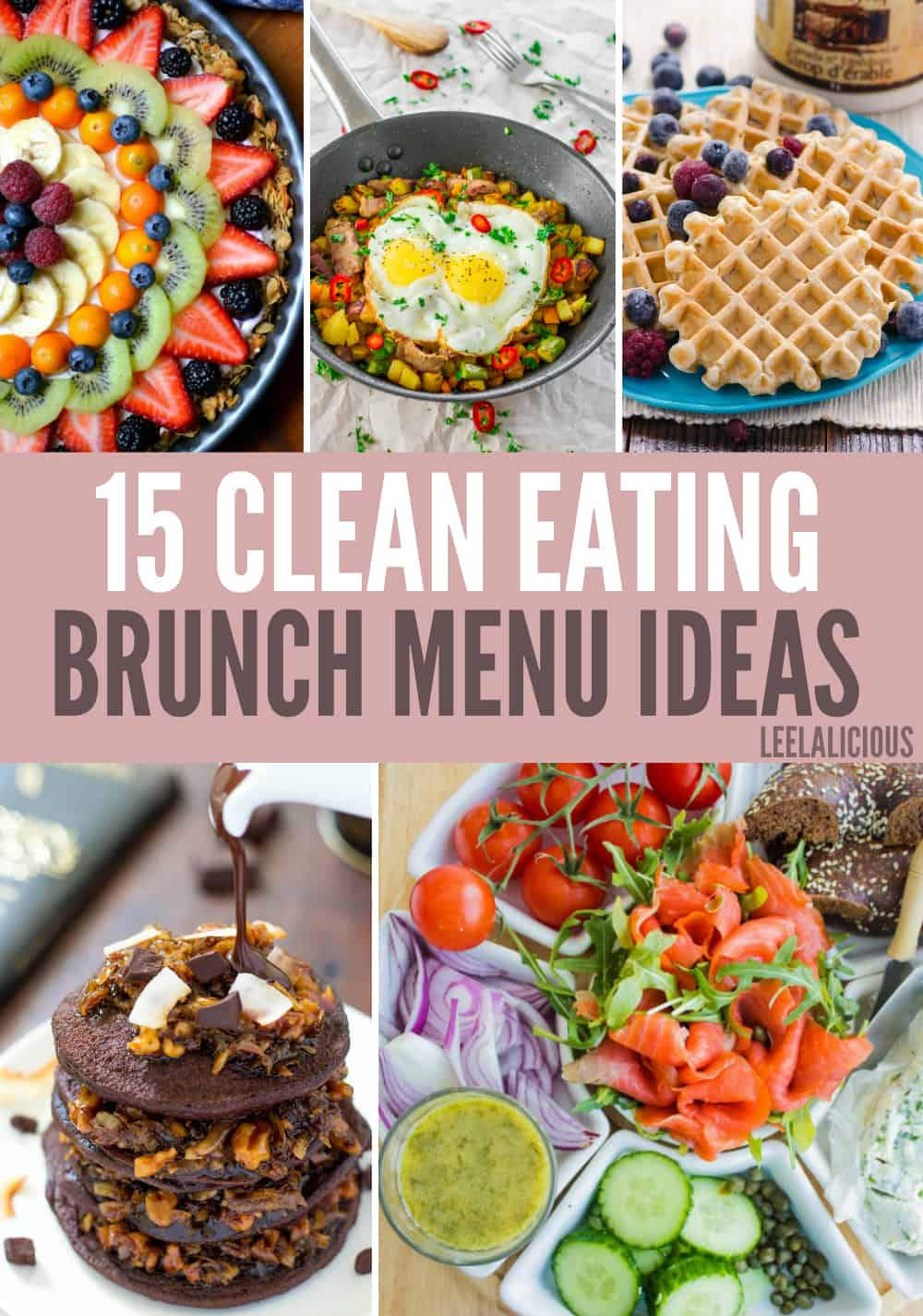Find some of the best Clean Eating Brunch Menu Ideas for a delicious and healthy Mother's Day, Easter or regular Sunday morning. From pancakes and waffles to quick breads and eggs many different ways.