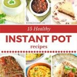 15 Healthy Instant Pot Recipes