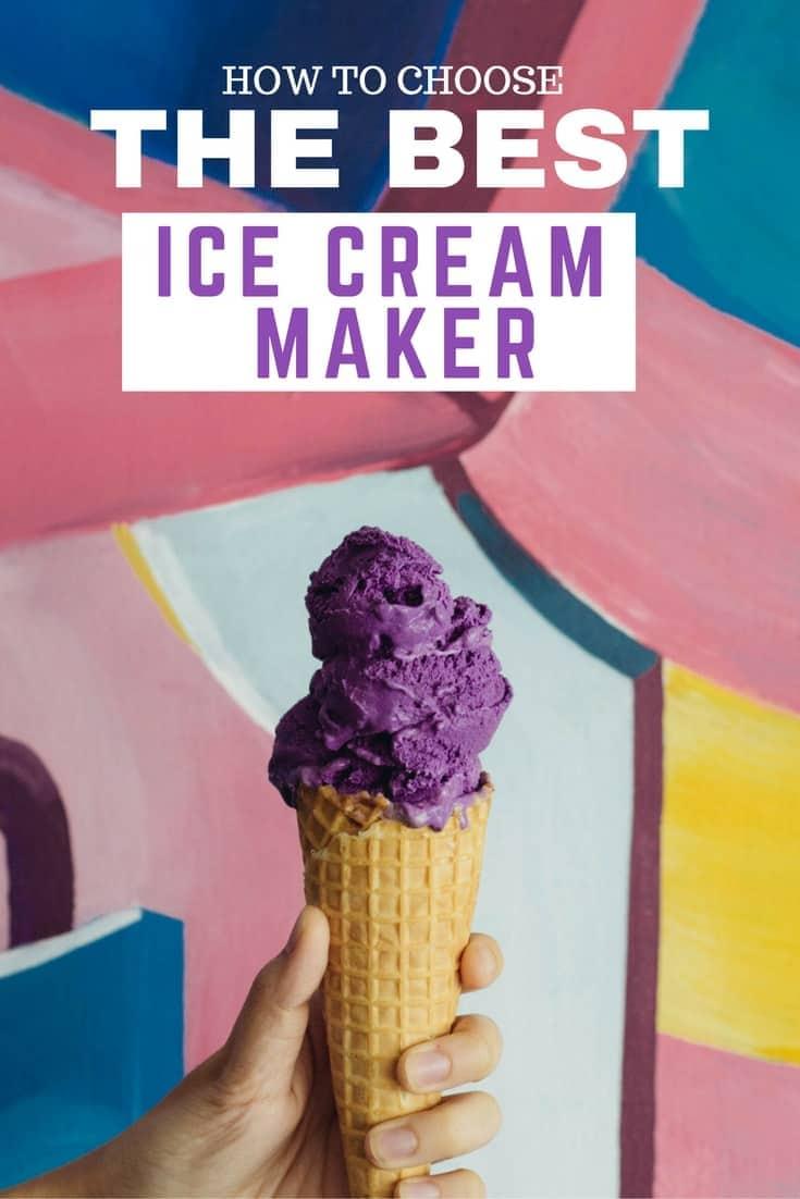 Choosing the Best Ice Cream Maker